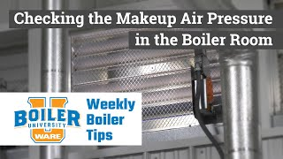 Checking the Makeup Air in the Boiler Room - Weekly Boiler Tips