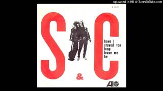 Sonny & Cher -   Have I Stayed Too Long