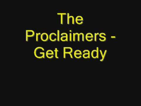 Get Ready (Song) by The Proclaimers