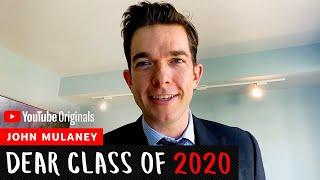 John Mulaney | Dear Class Of 2020