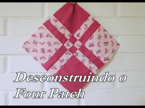 Desconstruindo o Four Patch