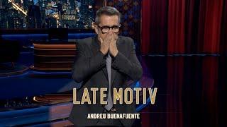LATE MOTIV - Monólogo. El Desatranques Jaén Del Desamor | #LateMotiv567
