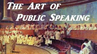 THE ART OF PUBLIC SPEAKING - FULL AudioBook - Greatest Audio Books | PART 1 (of 2)