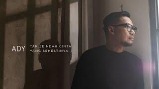 Download lagu Ady Tak Seindah Cinta Yang Semestinya New Version Mp3