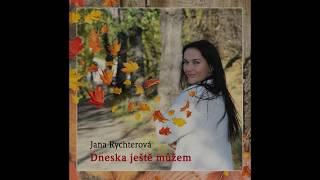 Video Jana Rychterová - CD Dneska ještě můžem