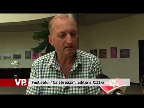 "Festivalul ""Calabreaza"", ediția a XIII-a"