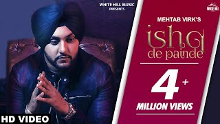 Ishq De Painde (Official Video) Mehtab Virk | Jay K | Punjabi Song | White Hill Music