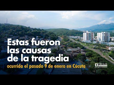 Estas fueron las causas de la tragedia ocurrida el pasado 9 de enero en Cúcuta