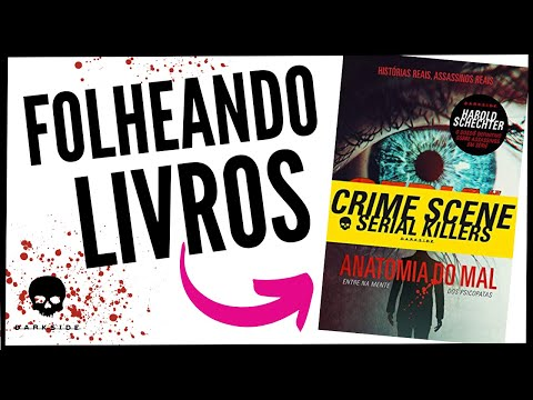 Folheando SERIAL KILLERS: Anatomia do mal, de Harold Schechter (Darkside)