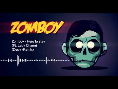 Zomboy - Here To Stay (Ft. Lady Chann) (Desnik Remix)