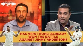 Gloves Off: Has Kohli already Won the Battle against Anderson? | VVS Laxman & Harmison Debate