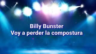 Billy Bunster - Voy A Perder La Compostura