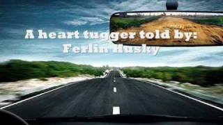 Ferlin Husky- Big Joe and Phantom 309