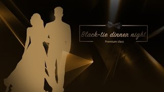 Black-tie dinner night Premium class, February 18