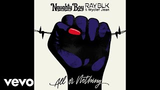 Naughty Boy, RAY BLK, Wyclef Jean All Or Nothing