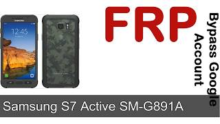 How to Unlock Samsung Galaxy S7 Active SM G891A Google Account (Fix FRP)