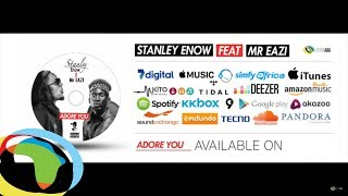 Stanley Enow - Adore You [Feat. Mr Eazi] (Audio)