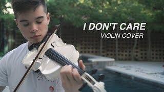 Ed Sheeran & Justin Bieber - I Don't Care - Cover (Violin)