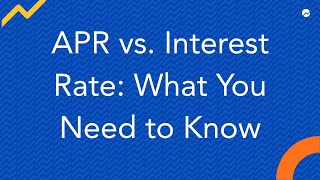 APR vs. Interest Rate: What You Need to Know