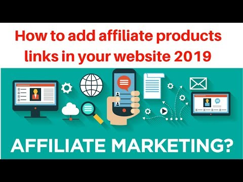 How to add affiliate products links in your website 2019