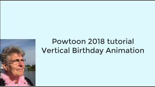 How to make a birthday animation for free Vertical Animation Powtoon 2018