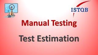 Manual Testing - Software Test Estimation