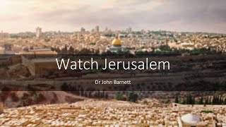 THE GREATEST PROPHETIC SIGN OF THE END--Watch Jerusalem