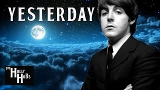 The Beatles - Yesterday (Explained) The HollyHobs