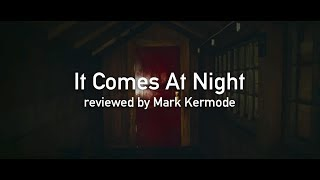It Comes At Night Reviewed By Mark Kermode