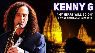 Kenny G My Heart Will Go On Live At Prambanan Jazz