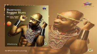 Harrysong - Reggae blues Ft. Kcee x Olamide x Iyanya x Orezi