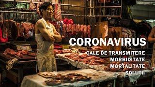 CORONAVIRUS: cum se transmite, morbiditate, mortalitate si solutii.