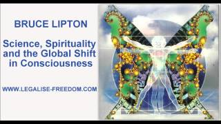 Bruce Lipton   Science, Spirituality And The Global Shift In Consciousness