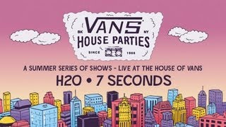 Vans House Parties - H20 and 7 Seconds