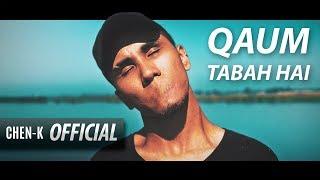 CHEN K   Qaum Tabah Hai (Official Video) || Urdu Rap