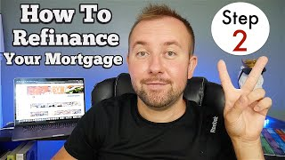 How To Refinance Your Home Mortgage - Requirements and Everything You Need  (Step 2)