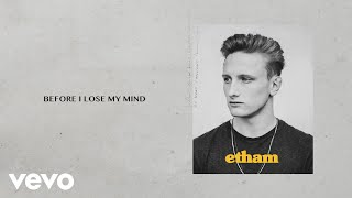 Etham   Before I Lose My Mind (Stripped  Lyric Video)