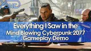 Everything I Saw in the Mind Blowing Cyberpunk 2077 Gameplay Demo