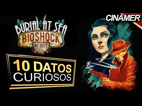 10 Curiosidades Que No Sabias | BIOSHOCK INFINITE - BURIAL AT SEA