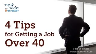 4 Tips For Getting A Job Over 40