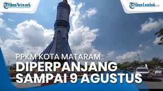 PPKM Level 4 Kota Mataram Diperpanjang hingga 9 Agustus, Tidak Ada Daerah Darurat Baru di NTB