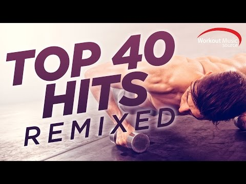 Workout Music Source // Top 40 Hits Remixed (128 BPM)