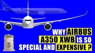 Why AIRBUS A350 Is So Special And Expensive ?