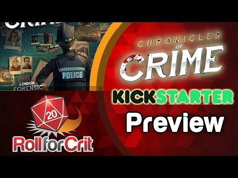Chronicles of Crime Kickstarter Preview   Roll For Crit