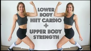Legs & Booty HIIT Cardio + Upper Body Strength Training