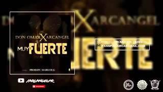 Arcangel - Muy Fuerte Ft Don Omar
