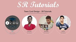 Team Card Hover Effect | Demo 11 | Html, Css & Bootstrap | SR Tutorials |