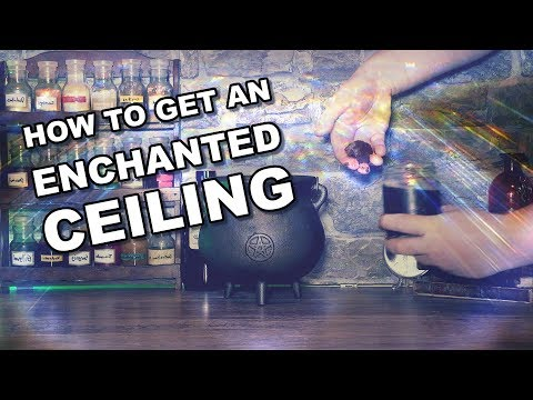 How To Make An Enchanted Ceiling