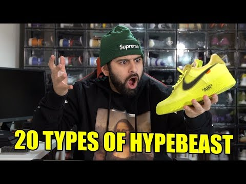 20 TYPES OF HYPEBEAST