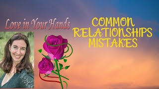 Youtube with Love in Your HandsLove in Your Hands Podcast: Common Relationship Mistakes with Carolyn Bushong sharing on Palm ReadingOnline DatingRelationshipFor finding my Soulmate